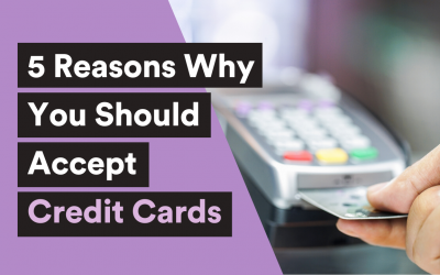 5 Reasons why you should accept credit cards