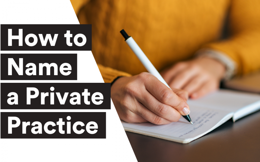 How to Name a Private Practice