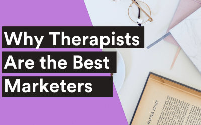 BLOG| Why Therapists Are the Best Marketers