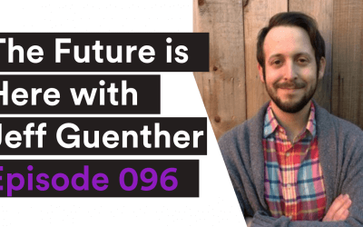 VIDEO| The Future is Here with Jeff Guenther