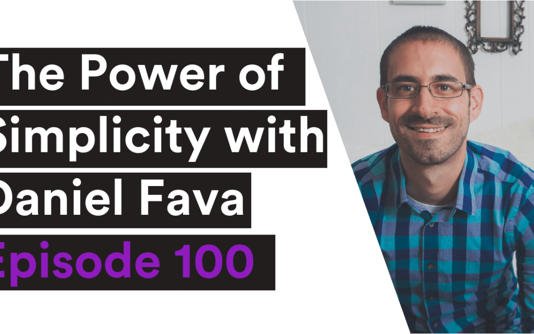 VIDEO| The Power of Simplicity with Daniel Fava