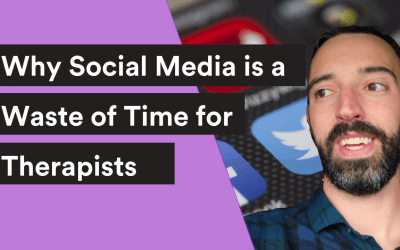 VIDEO| Why Social Media is a Waste of Time for Therapists