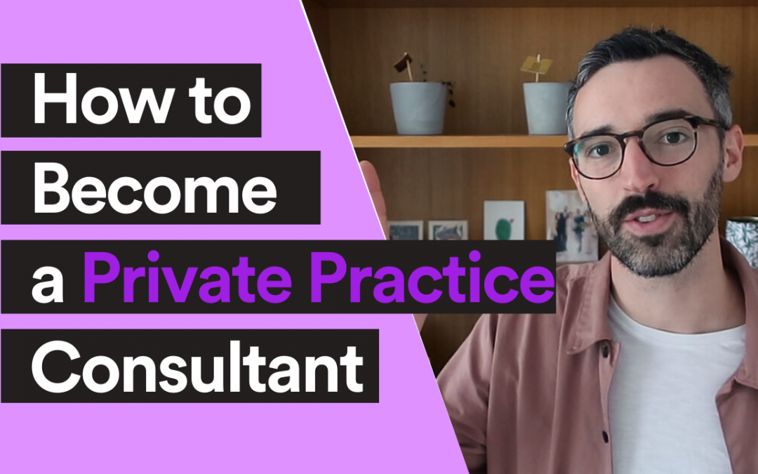 VIDEO| How to Become a Private Practice Consultant