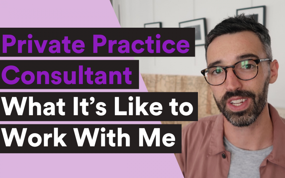 Private Practice Consultant – What It's Like to Work With Me